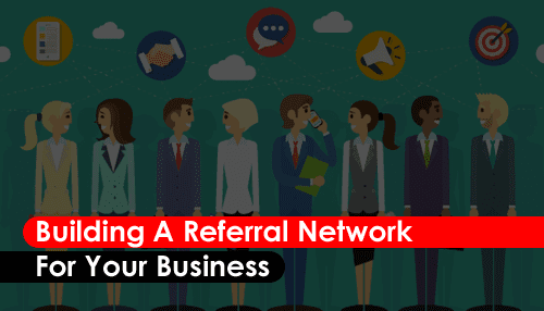 Building A Referral Network For Your Business (Infographic) | Tycoonstory