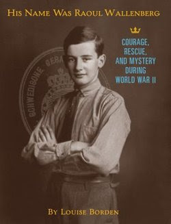 His Name Was Raoul Wallenberg: Courage, Rescue, And Mystery During WW II