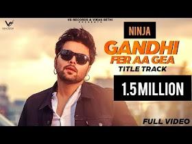 NINJA : Gandhi Fer Aa Gea   Aarya Babber Veer Sahu Neha Malik   New Punjabi Songs 2020   Vs Records