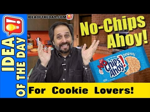 No Chips Ahoy! - Idea of the Day - A new idea each day. Some Don't Suck!