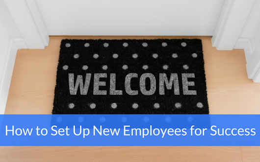 How to Set Up New Employees for Success