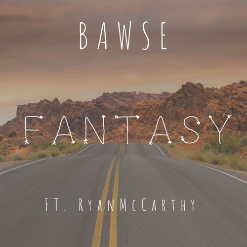 Fantasy ft. Ryan McCarthy by BAWSE