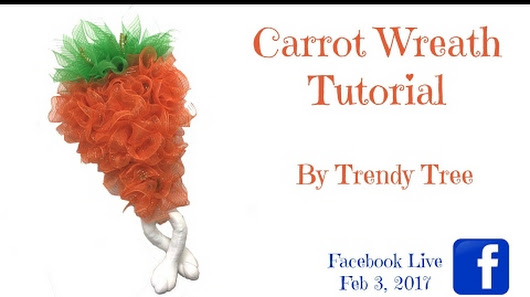 17 Carrot Wreath Tutorial Facebook Live Video by Trendy Tree