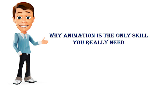 Why Animation Is the Skill You Really Need?