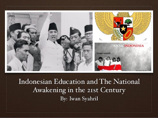 Indonesian Education and the National Awakening in the 21st Century
