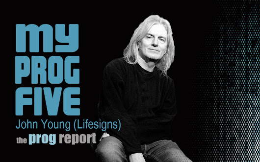 My Prog Five with John Young (Lifesigns) - The Prog Report