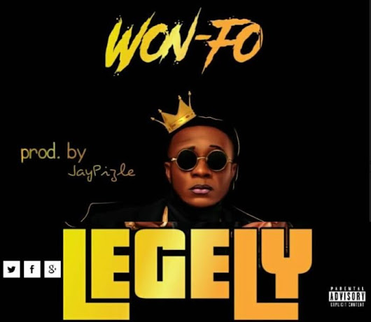 [Music] Legely – Won-Fo (Prod. by JayPizzle)