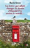 La lettre qui allait changer le destin d\' Harold Fry arriva le mardi... par Rachel Joyce