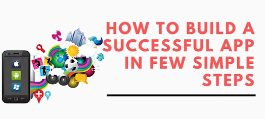 How To Build a Successful App in Few Simple Steps | TechRounder