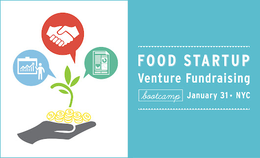 Announcing Food Startup Venture Fundraising Bootcamp