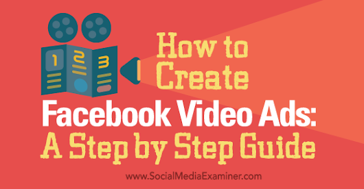 How to Create Facebook Video Ads: A Step by Step Guide