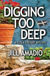 Digging Too Deep by Jill Amadio