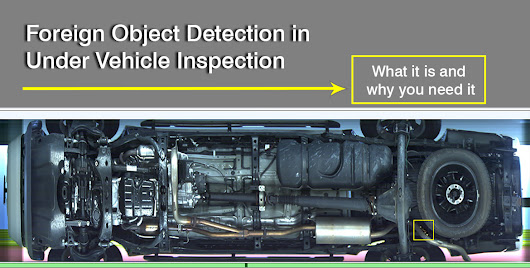 Foreign Object Detection in Under Vehicle Inspection