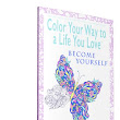 New Releases! Color (Or Baby Step) Your Way To A Life You Love: Become Yourself - SHELLI JOHNSON