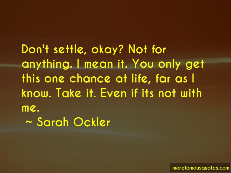 You Only Get One Chance Life Quotes Top 12 Quotes About You Only