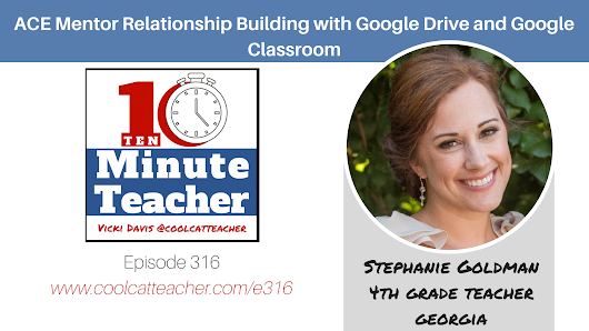 ACE Mentor Relationship Building with Google Drive and Google Classroom @coolcatteacher