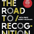 Amazon.com: The Road to Recognition: The A-to-Z Guide to Personal Branding for Accelerating Your Professional Success in The Age of Digital Media eBook: Seth  Price, Barry Feldman: Kindle Store