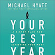 Amazon.com: Your Best Year Ever: A 5-Step Plan for Achieving Your Most Important Goals eBook: Michael Hyatt: Kindle Store