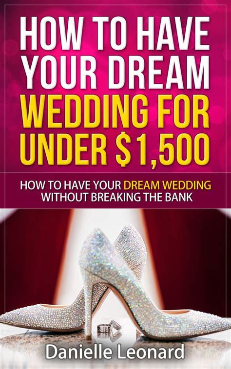 My Book Have Your Dream Wedding for $1,500 or Less is Out
