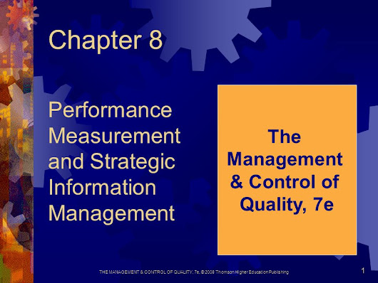 THE MANAGEMENT & CONTROL OF QUALITY, 7e, © 2008 Thomson Higher Education Publishing 1 Chapter 8 Performance Measurement and Strategic Information Management. -  ppt download