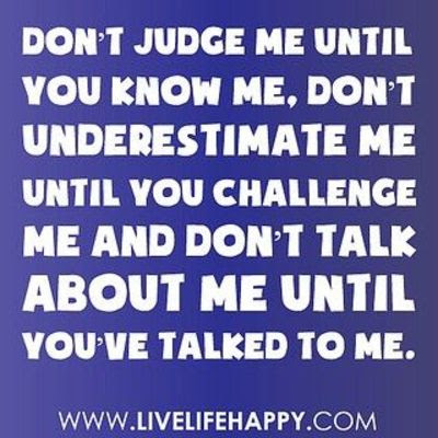 Dont Judge Medont Underestimate Me Inspiring Quotes