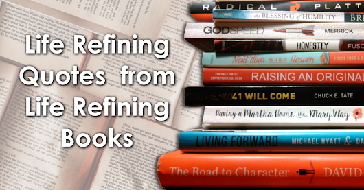 Get Life Refining Quotes from Life Refining Books Emailed to You