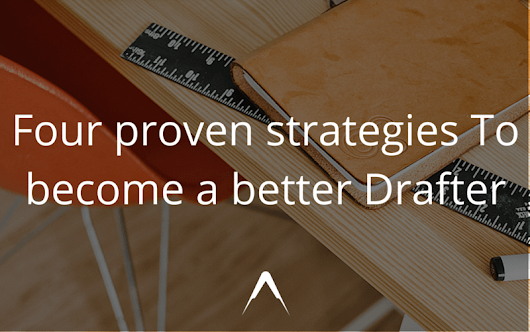 4 Proven Strategies to Become a Better Drafter