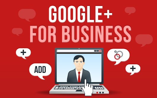 How To Use Google+ for Business (Infographic) - Business 2 Community