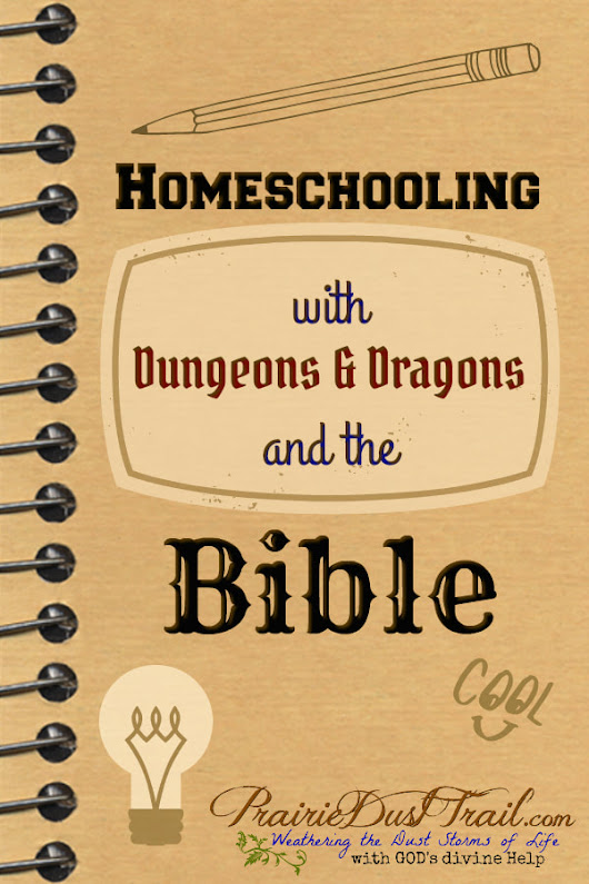 Dungeons and Dragons Tweaks for Biblical Homeschooling