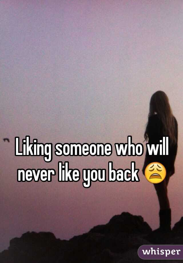Liking Someone Who Will Never Like You Back