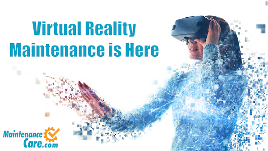 Virtual Reality Maintenance is Here! Maintenance Care Introduces 3D Virtual Spaces.