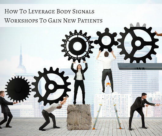 How To Leverage Body Signals Workshops To Gain New Patients