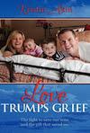 Book cover: Love Trumps Grief by Kristin Akin