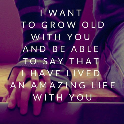 I Want To Grow Old With You Pictures Photos And Images For