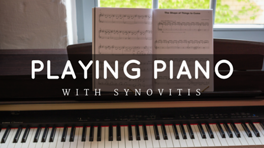 Playing Piano with Synovitis