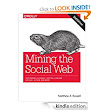 Amazon.com: Mining the Social Web: Data Mining Facebook, Twitter, LinkedIn, Google+, GitHub, and More eBook: Matthew A. Russell: Kindle Store