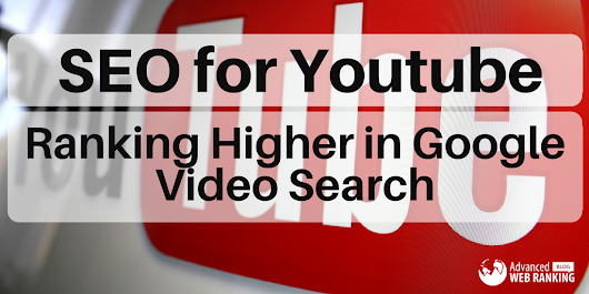 SEO for YouTube – Ranking Higher in Google Video Search