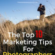 The Top 10 Marketing Tips For Photographers In 2016 -