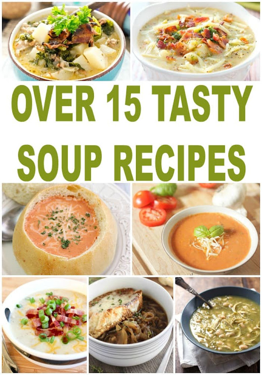 Over 15 Easy Soup Recipes