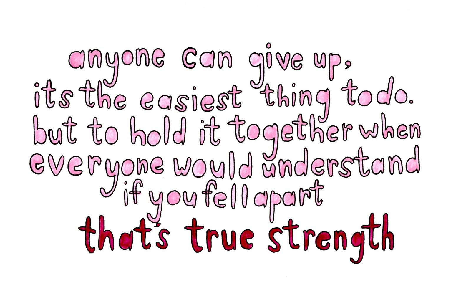 Anyone Can Give Up Its The Easiest Thing To Do But To Hold It