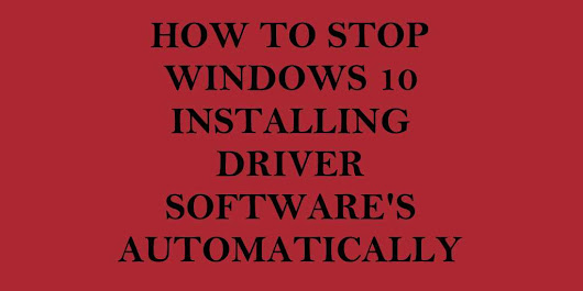 How to Stop Windows 8/10 Installing Driver Software Automatically