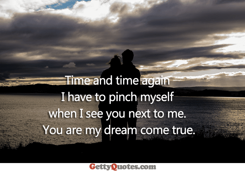 You Are My Dream Come True All The Best Quotes At Gettyquotes