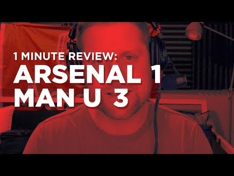 Arsenal v. Manchester United One Minute Review