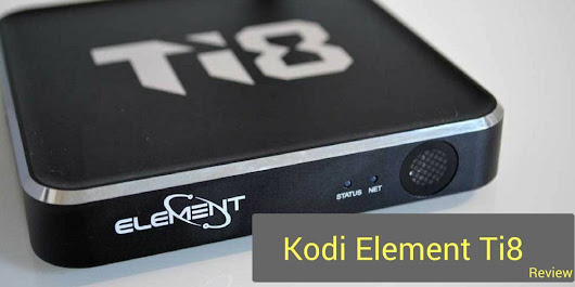 Kodi Element Ti8 Review - AndroidPCReview