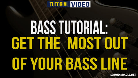 Bass Tutorial: Get The Most Out Of Your Bass Line