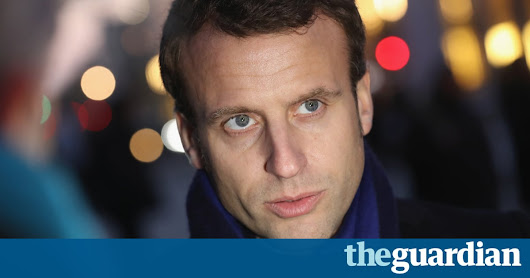 Emmanuel Macron: the French outsider who would be president | World news | The Guardian