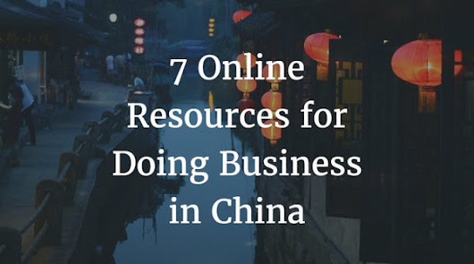 7 Online Resources for Doing Business in China