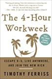 The 4-Hour Workweek: Escape 9-5, Live Anywhere, and Join the New Rich, by Timothy Ferriss