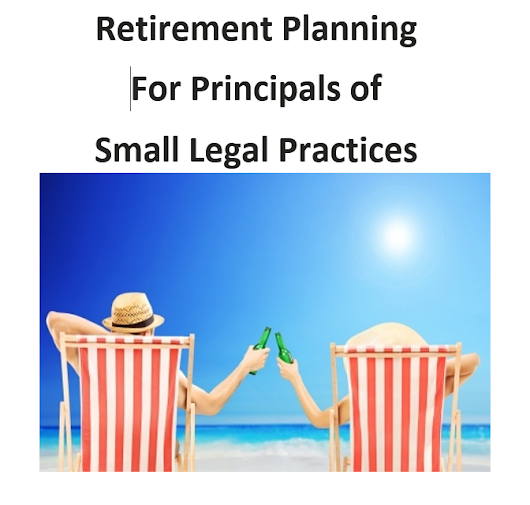 Retirement Planning for the Principals of Small Legal Practices - Ritchie Business Solutions