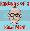 Rantings of a Bald One